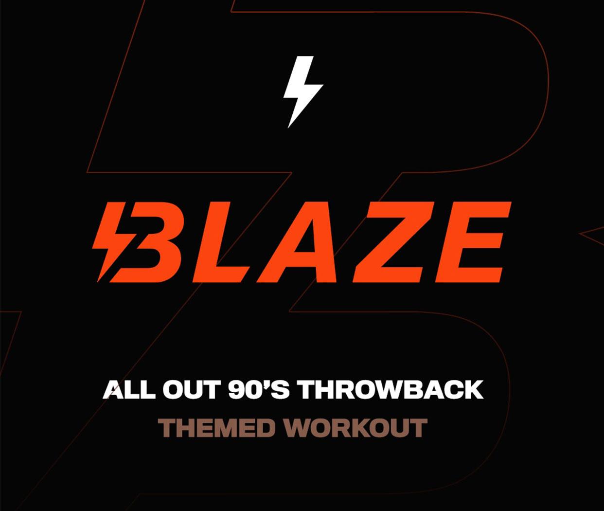 Blaze - 90's Throwback!