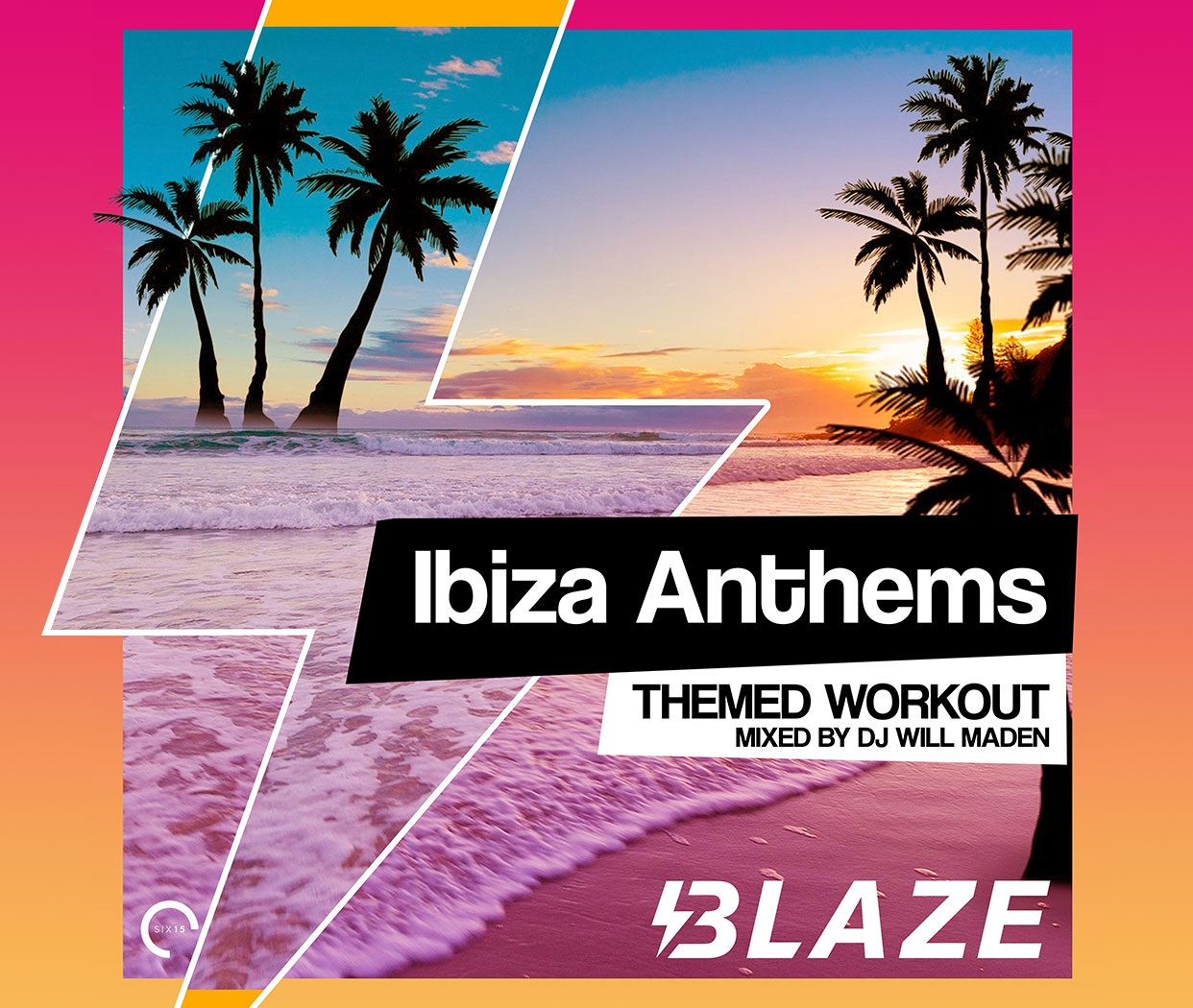 Blaze -  Ibiza Anthems!